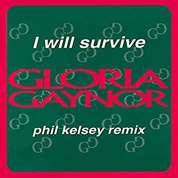 I Will Survive (Phil Kelsey Remix)