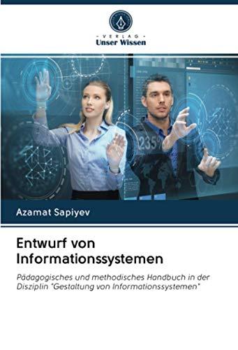 Entwurf von Informationssystemen: Pädagogisches und methodisches Handbuch in der Disziplin