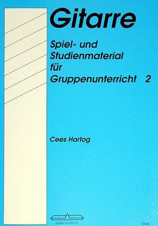 DIE GITARRE 2 SPIEL + STUDIENMATERIAL 2 - arrangiert für Gitarre [Noten / Sheetmusic] Komponist: HARTOG CEES