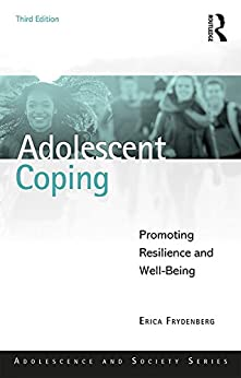 Adolescent Coping: Promoting Resilience and Well-Being (Adolescence and Society) by [Erica Frydenberg]