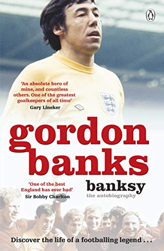 Banksy: The Autobiography of an English Football Hero (English Edition)