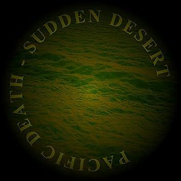 Sudden Desert
