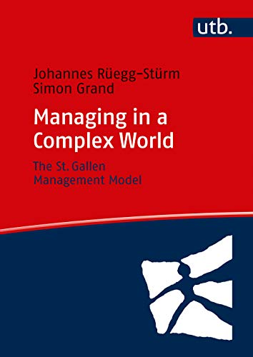 Managing in a Complex World: The St. Gallen Management-Model (English Edition)