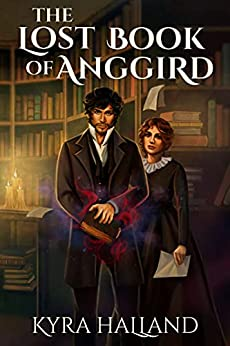 The Lost Book of Anggird by [Kyra Halland]