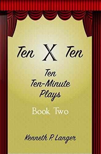 Ten By Ten: Book Two: Ten Ten-Minute Plays (Ten Minute Plays 2) (English Edition)