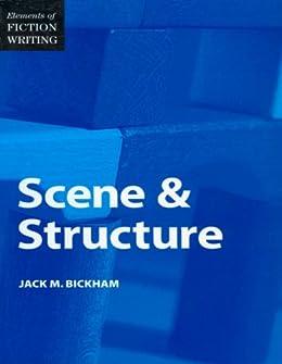 [Jack Bickham]のElements of Fiction Writing - Scene & Structure (English Edition)