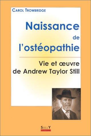 NAISSANCE DE L'OSTEOPATHIE.