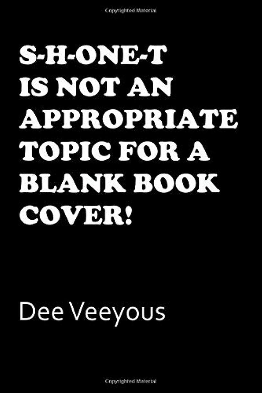 ネイティブリール無視S-h-one-t is Not an Appropriate Topic for a Blank Book Cover!