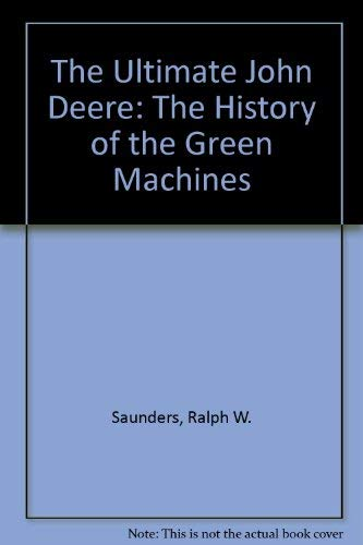 The Ultimate John Deere: The History of the Green Machines