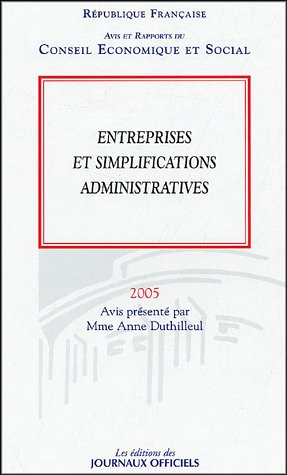 Entreprises et simplifications administratives : Avis et rapports du Conseil Economique et Social Séance des 24 et 25 mai 2005
