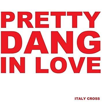 Pretty Dang in Love