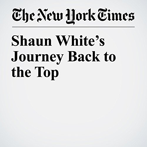 Shaun White's Journey Back to the Top audiobook cover art