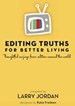 Editing Truths for Better Living: Thoughtful Sayings from Editors Around the World (English Edition)