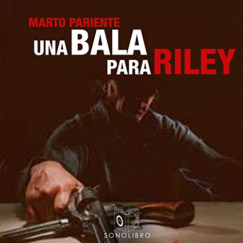 Una bala para Riley [A Bullet for Riley] audiobook cover art