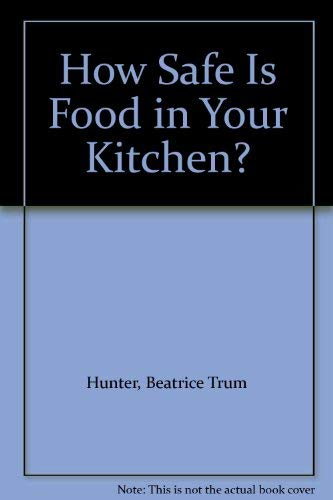 How Safe Is Food in Your Kitchen?