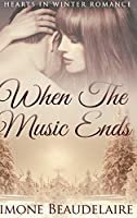 When The Music Ends: Large Print Hardcover Edition
