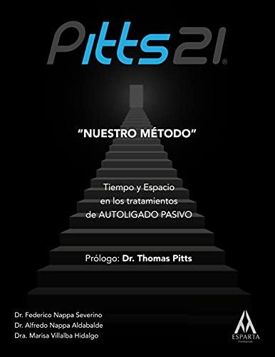 """Pitts21 """"Nuestro Metodo"""": Tiempo y Espacio en los tratamientos de AUTOLIGADO PASIVO (Spanish Edition"""