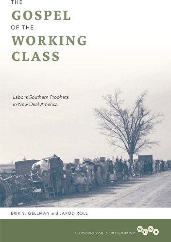 The Gospel of the Working Class: Labor's Southern Prophets in New Deal America (Working Class in American History)