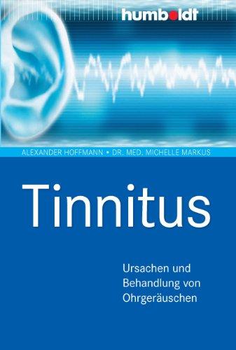 Tinnitus: Ursachen und Behandlung von Ohrgeräuschen, Mit Fallbeispielen