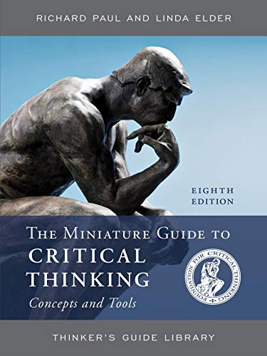 The Miniature Guide to Critical Thinking Concepts and Tools (Thinker's Guide Library)