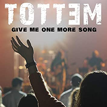 Give Me One More Song