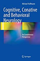 Cognitive, Conative and Behavioral Neurology: An Evolutionary Perspective