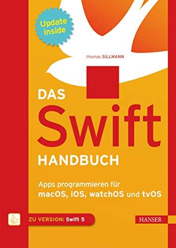 Das Swift-Handbuch: Apps programmieren für macOS, iOS, watchOS und tvOS. Inkl. Updates zum Buch