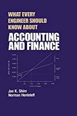 What Every Engineer Should Know about Accounting and Finance Kindle Edition