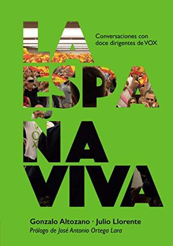 La España Viva: Conversaciones con doce dirigentes de VOX eBook ...