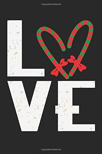 Love: A5 Notizbuch, 120 Seiten gepunktet, Liebe Zuckerstangen Weihnachten Weihnachtsmann Christkind Nikolaus Xmas Advent