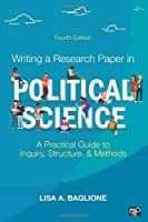 Writing a Research Paper in Political Science: A Practical Guide to Inquiry, Structure, and Methods (NULL)