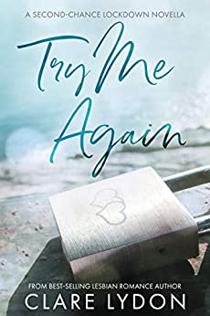Try Me Again: A Second-Chance Lockdown Novella by [Clare Lydon]