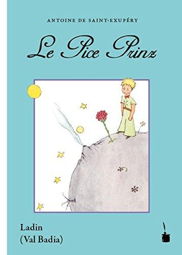Le Pice Prinz: Cun dessëgns dl autur. Traduziun tl ladin dla Val Badia