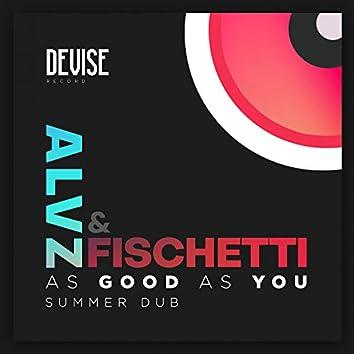As Good as You (Summer Dub)