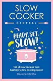 Slow Cooker Central: Ready, Set, Slow!: 160 all-new recipes from Australia's slow-cooking queen: