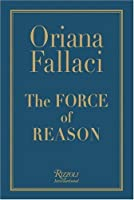 The Force of Reason by Oriana Fallaci(2006-03-07)