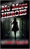 No More Heroes: A Philip Chandler Mystery