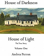 Andrea Perron: House of Darkness House of Light : The True Story Volume One (Paperback); 2011 Edition