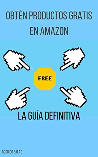 OBTÉN PRODUCTOS GRATIS EN AMAZON: LA GUÍA DEFINITIVA