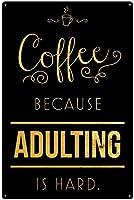 大人になるのが難しいのでコーヒー、ブリキのサインヴィンテージ面白い生き物鉄の絵の金属板ノベルティ