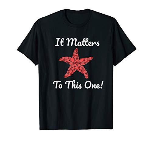 It Matters to this One Starfish T-Shirt