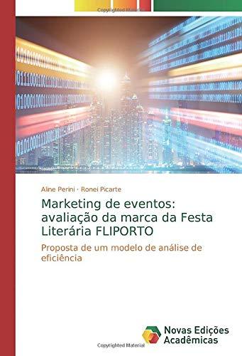 Marketing de eventos: avaliação da marca da Festa Literária FLIPORTO: Proposta de um modelo de análise de eficiência