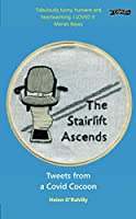 The Stairlift Ascends: Tweets from a Covid Cocoon