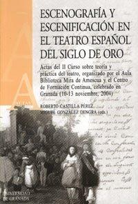 Escenografía y escenificación en el teatro español del Siglo de Oro (Actas)