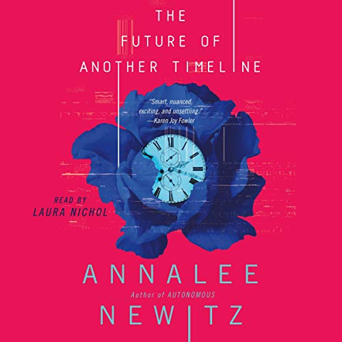 The Future of Another Timeline Audiobook By Annalee Newitz cover art
