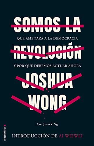 Somos la revolución: Qué amenaza a la democracia y por qué debemos actuar ahora (No Ficción)