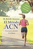 El Método ACN, una manera saludable de adelgazar: Edición ampliada