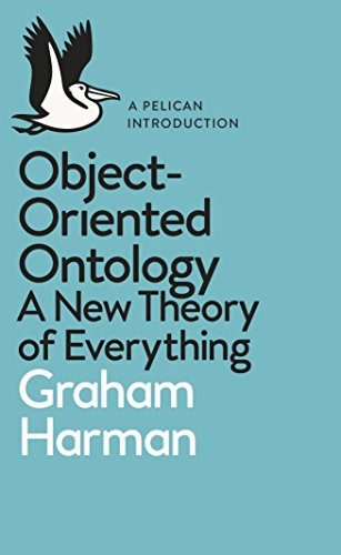 Object-Oriented Ontology: A New Theory of Everything (Pelican Books) (English Edition)