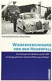 Wiedervereinigung vor dem Mauerfall: Einstellungen der Bevölkerung der DDR im Spiegel geheimer westlicher Meinungsumfragen