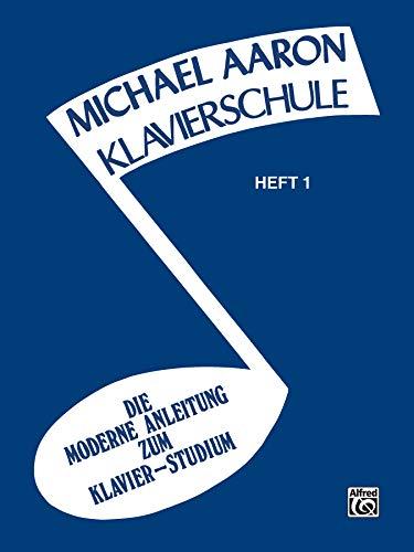Michael Aaron Klavierschule, Heft 1: Die Moderne Anleitung zum Klavier - Studium